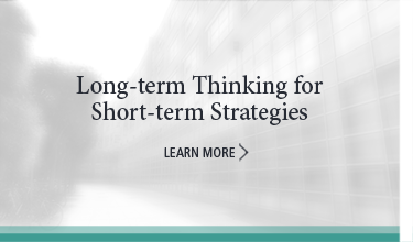Long term thinking for short term strategies